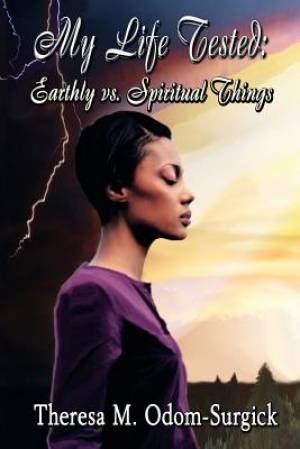 My Life Tested: Earthly vs. Spiritual Things