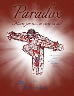 Paradox: Morir por mi... es vivir en mi!