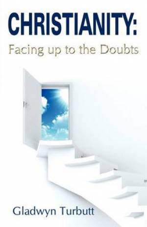 Christianity: Facing Up to the Doubts