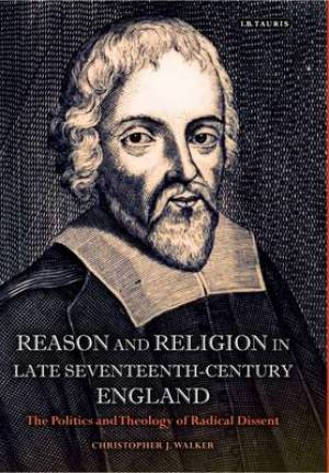 Reason and Religion in Late Seventeenth-Century England