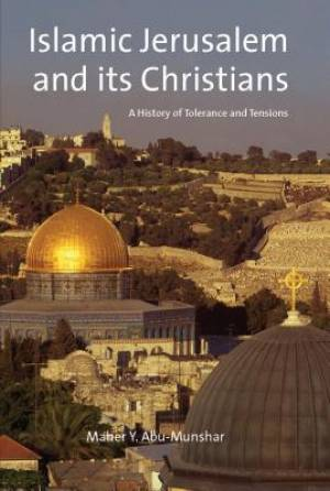 Islamic Jerusalem and Its Christians