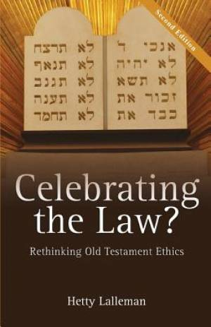 Celebrating the Law: Rethinking Old Testament Ethics