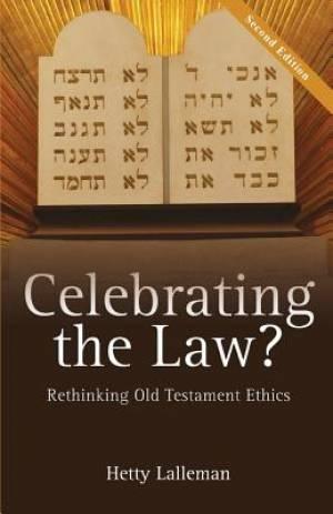 Celebrating the Law: Rethinking Old Testament Ethics