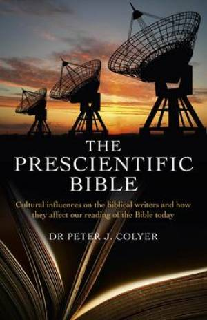 The Prescientific Bible