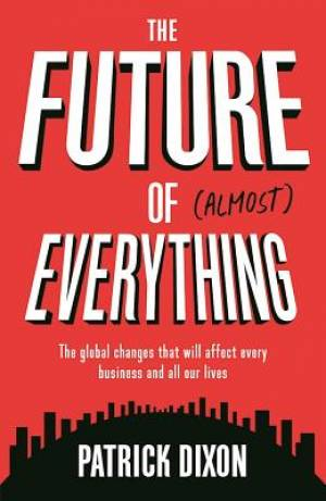 Future of almost everything, The