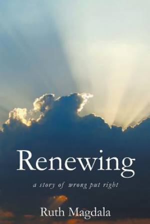 Renewing - A Story of Wrong Put Right