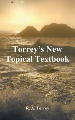 Torrey's New Topical Textbook