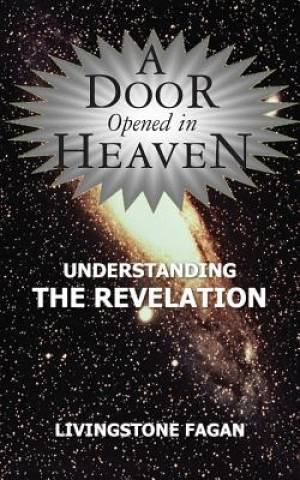 A Door Opened in Heaven - Understanding the Revelation