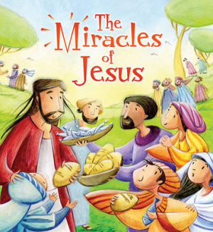 My First Bible Stories New Testament: The Miracles of Jesus