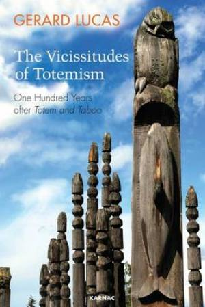 The Vicissitudes of Totemism