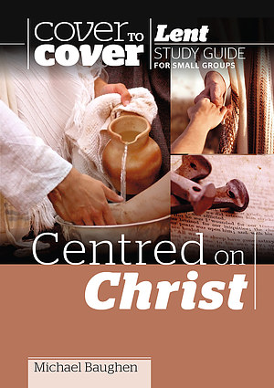 Cover to Cover Lent: Centred on Christ