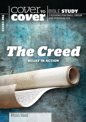 The Creed: Cover to Cover Bible Study