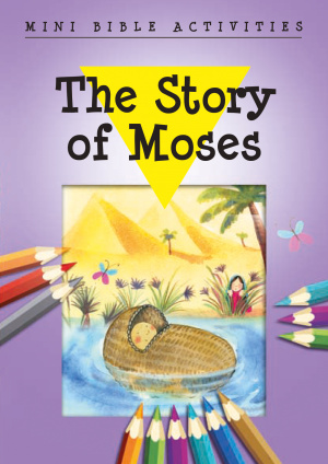 Mini Bible Activities: the Story of Moses
