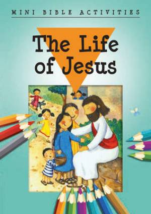 Mini Bible Activities: the Life of Jesus