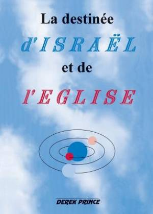 The Destiny of Israel and the Church - French