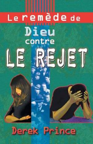 God's Remedy for Rejection - French