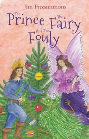 The Prince, The Fairy and The Fouly