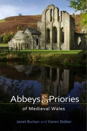Abbeys and Priories of Medieval Wales