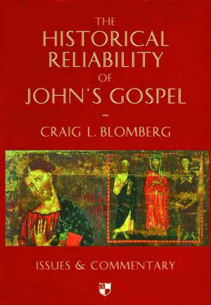 Historical Reliability of John's Gospel