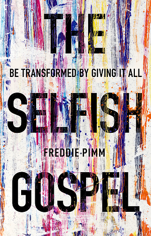 The Selfish Gospel