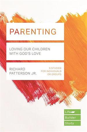 Lifebuilder Bible Study: Parenting