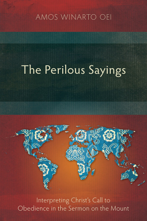 The Perilous Sayings: Interpreting Christ's Call to Obedience in the Sermon on the Mount