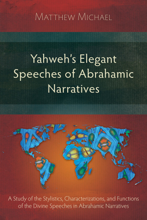 Yahweh's Elegant Speeches of the Abrahamic Narratives