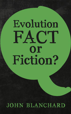Evolution: Fact or Fiction?