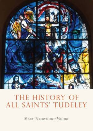 The History of All Saints Tudeley
