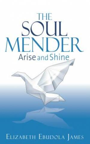 The Soul Mender - Arise and Shine