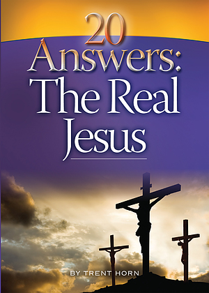 20 Answers: The Real Jesus