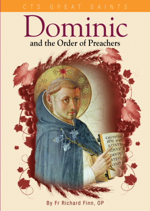 St Dominic and the Order of Friars Preachers