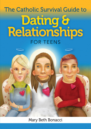 The Catholic Survival Guide to Dating and Relationships for Teens
