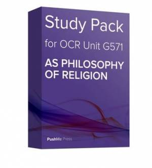 Study Pack for OCR Unit G571: as Philosophy of Religion: A Level Religious Studies