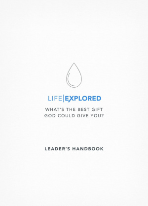 Life Explored Leader's Handbook