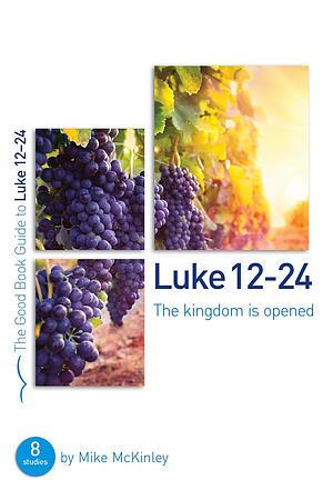 Luke 12-24: The Kingdom Is Opened
