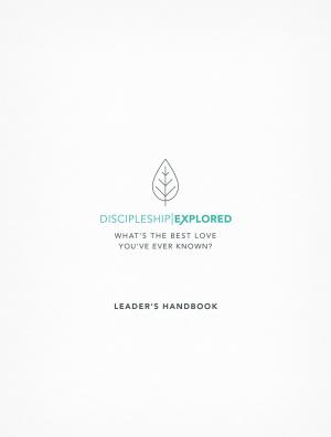 Discipleship Explored Leader's Handbook