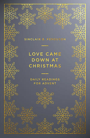 Love Came Down at Christmas - The Good Book Advent Study