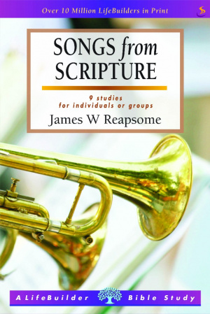Lifebuilder Bible Study: Songs from Scripture