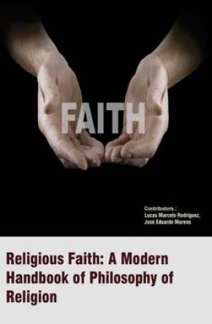 Religious Faith : A Modern Handbook of Philosophy of Religion