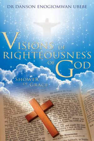 Visions of Righteousness of God