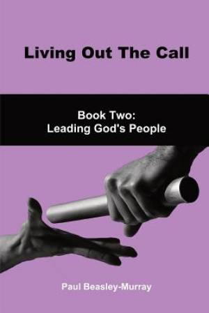 Living Out The Call Book 2: Leading God's People
