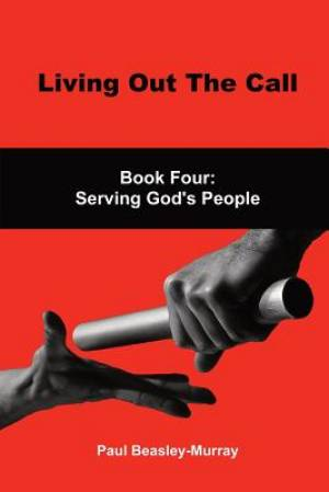 Living Out The Call Book 4: Serving God's People