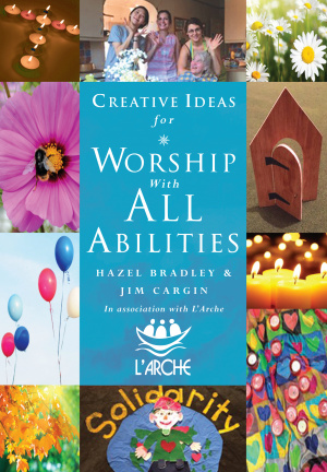 Creative Ideas For Worship With All Abilities