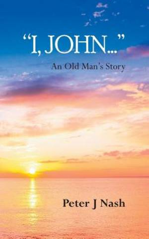 """I, John..."": An Old Man's Story"
