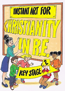Instant Art for Christianity in R.E. : Key Stage 2