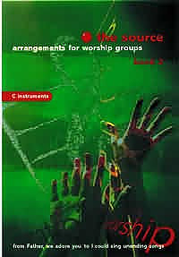 The Source : Bk. 2. Arrangements for Worship Groups (C Instruments)
