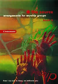 The Source : Bk. 3. Arrangements for Worship Groups (B Flat Instruments)