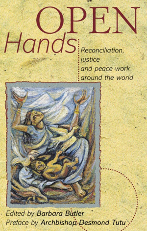 Open Hands: Reconciliation, Justice and Peace Work Around the World