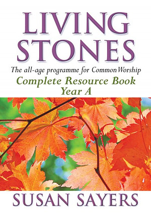 Living Stones: Complete Resource Book, Year A